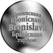 Česká jména - Bronislava - stříbrná medaile
