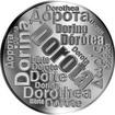 Česká jména - Dorota - velká stříbrná medaile 1 Oz