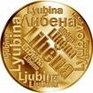 Česká jména - Liběna - velká zlatá medaile 1 Oz
