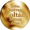 Slovenská jména - Zoltán - velká zlatá medaile 1 Oz