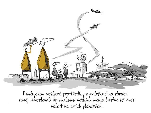 Kreslený vtip: Kdybychom veškeré prostředky vynaložené na zbrojení raději investovali do výzkumu vesmíru, mohlo lidstvo už dnes válčit na cizích planetách. Autor: Marek Simon