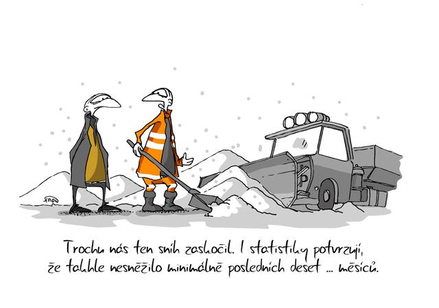 Kreslený vtip: Trochu nás ten sníh zaskočil. I statistiky potvrzují, že takhle nesněžilo minimálně posledních deset ... měsíců. Autor: Marek Simon