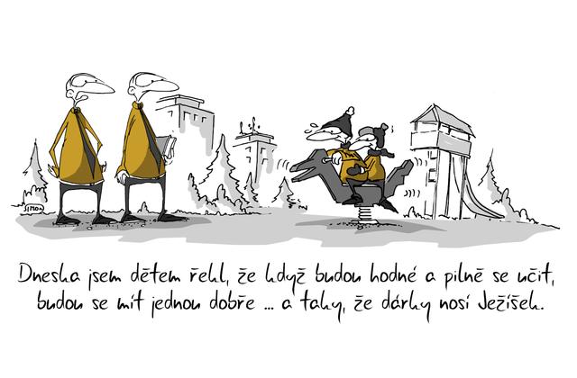 Kreslený vtip: Dneska jsem dětem řekl, že když budou hodné a pilně se učit, budou se mít jednou dobře... a taky, že dárky nosí Ježíšek. Autor: Marek Simon