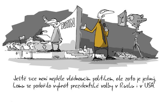 Kreslený vtip: Ještě sice není nejdéle vládnoucím politikem, ale zato je jediný, komu se podařilo vyhrát prezidentské volby v Rusku i USA. Autor: Marek Simon