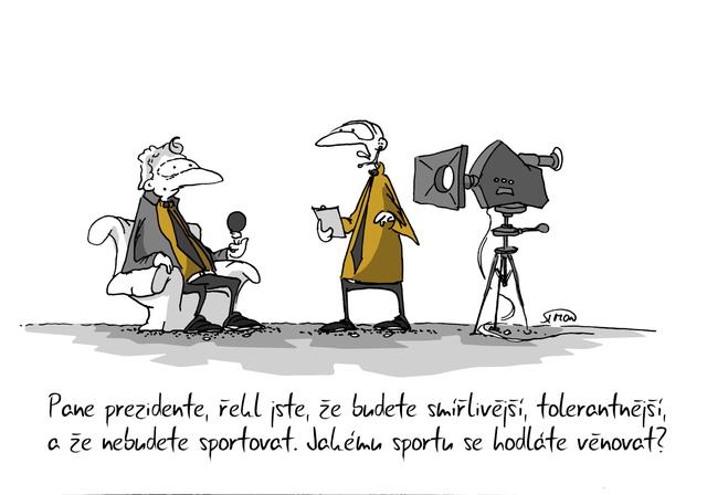 Kreslený vtip: Pane prezidente, řekl jste, že budete smířlivější, tolerantnější a že nebudete sportovat. Jakému sportu se hodláte věnovat? Autor: Marek Simon