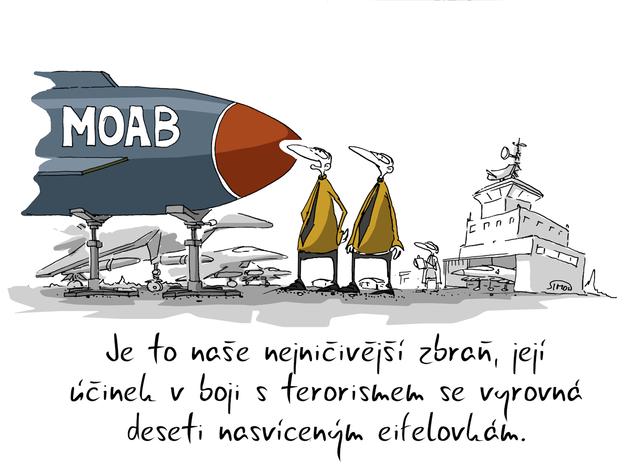 Kreslený vtip: Je to naše nejničivějsí zbraň, její účinek v boji s terorismem se vyrovná deseti nasvíceným eifelovkám. Autor: Marek Simon