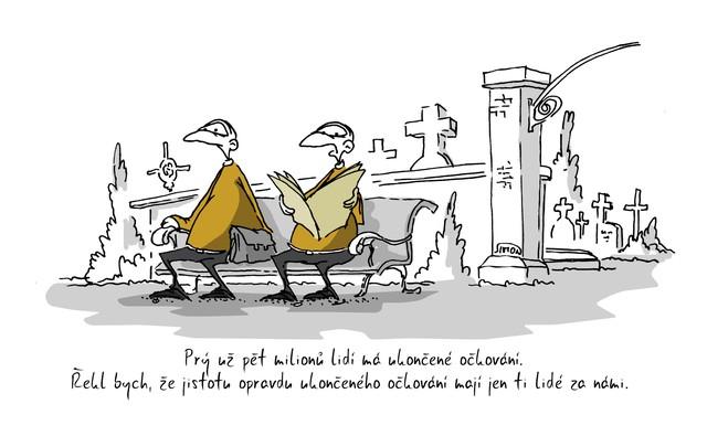 Kreslený vtip: Prý už pět milionů lidí má ukončené očkování. Řekl bych, že jistotu ukončeného očkování mají jen ti lidé za námi. Autor: Marek Simon