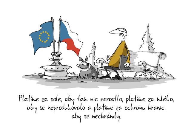 Kreslený vtip: Platíme za pole, aby tam nic nerostlo, platíme za mléko, aby se neprodukovalo a platíme za ochranu hranic, aby se nechránily. Autor: Marek Simon