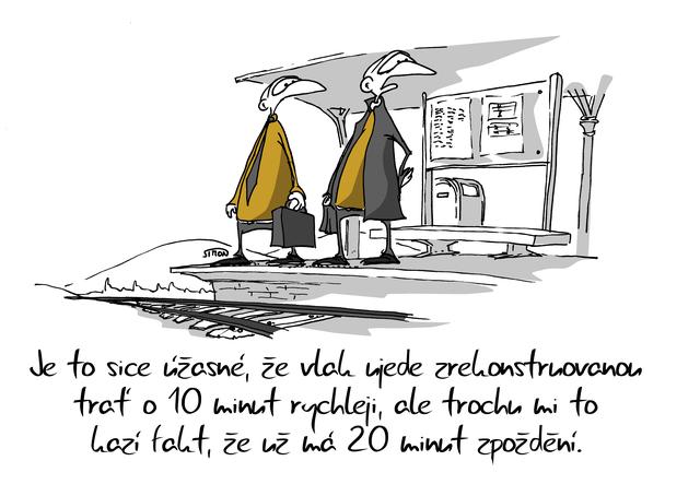 Kreslený vtip: Je to sice úžasné, že vlak ujede rekonstruovanou trať o 10 minut rychleji, ale trochu mi to kazí fakt, že už má 20 minut zpoždění. Autor: Marek Simon
