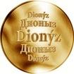 Slovenská jména - Dionýz - velká zlatá medaile 1 Oz
