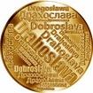 Česká jména - Drahoslava - velká zlatá medaile 1 Oz