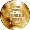 Slovenská jména - Dušana - velká zlatá medaile 1 Oz