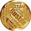 Česká jména - Gustav - velká zlatá medaile 1 Oz