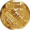 Česká jména - Matouš - velká zlatá medaile 1 Oz
