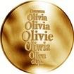 Česká jména - Olivie - velká zlatá medaile 1 Oz