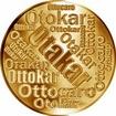 Česká jména - Otakar - velká zlatá medaile 1 Oz