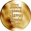 Česká jména - Slavoj - velká zlatá medaile 1 Oz